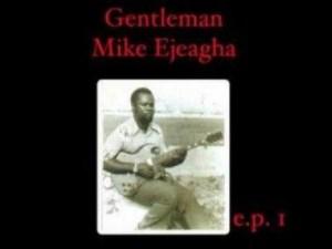 Gentleman Mike Ejeagha - Agbata Obi Onye Bu Nwanne Ya